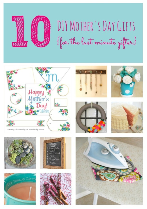 10 DIY Mother's Day gifts {for the last minute gifter}